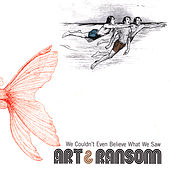 Play & Download We Couldn't Even Believe What We Saw by Art   Napster