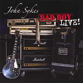 Play & Download Bad Boy Live by John Sykes | Napster