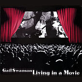 Play & Download Living in a Movie by Gail Swanson | Napster