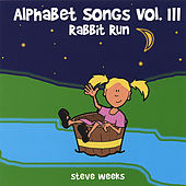 Play & Download Alphabet Songs Vol. Iii (Rabbit Run) by Steve Weeks | Napster