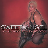 Play & Download Another Man's Meat On My Plate by Sweet Angel | Napster