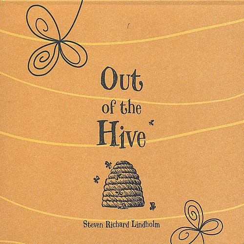 Play & Download Out of the Hive by Steven Richard Lindholm | Napster