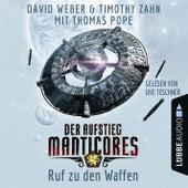 Ruf zu den Waffen - Der Aufstieg Manticores - Manticore-Reihe 2 (Ungekürzt) von David Weber, Timothy Zahn, Thomas Pope