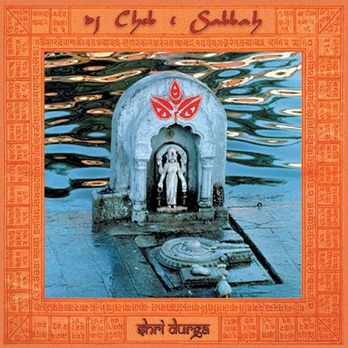 Shri Durga by Cheb I Sabbah