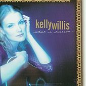 What I Deserve by Kelly Willis