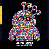 Play & Download Alien Funk, Vol. 2 - Techno from Another Planet by Various Artists | Napster