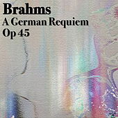 Play & Download Brahms A German Requiem, Op 45 by The St Petra Russian Symphony Orchestra | Napster