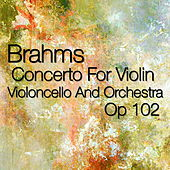 Play & Download Brahms Concerto For Violin, Violoncello And Orchestra, Op 102 by The St Petra Russian Symphony Orchestra | Napster