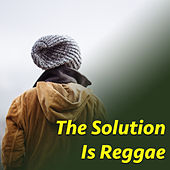 The Solution Of Reggae by Various Artists