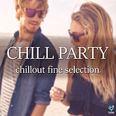 Play & Download Chill Party Chillout Fine Selection by Various Artists | Napster