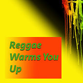 Reggae Warms You Up by Various Artists