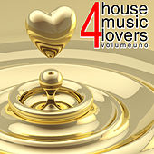 For House Music Lovers, Vol. 1 by Various Artists