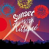Play & Download Sunset with Kitsuné by Various Artists | Napster