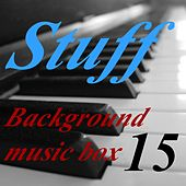 Play & Download Background Music Box, Vol. 15 by Stuff | Napster