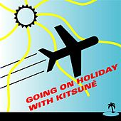 Going on Holiday with Kitsuné by Various Artists