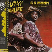 Play & Download Funky HighLife by C. K. Mann | Napster