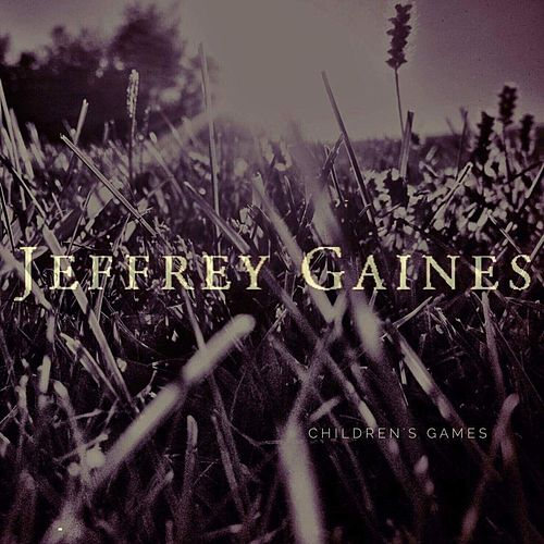 Children's Games by Jeffrey Gaines