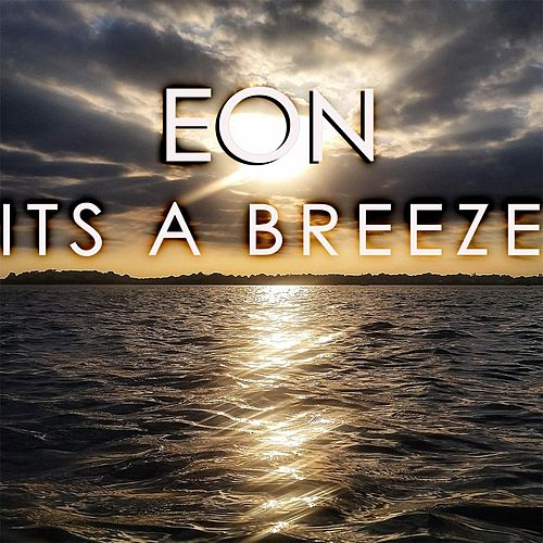 Play & Download Its a Breeze by Eon | Napster