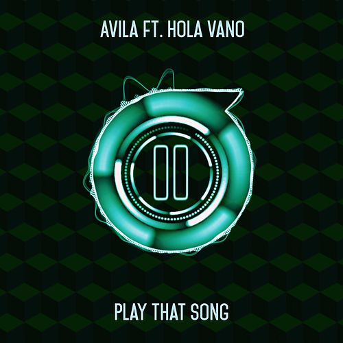 Play & Download Play That Song by Avila | Napster