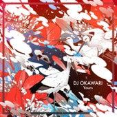 Play & Download Yours by Dj Okawari | Napster