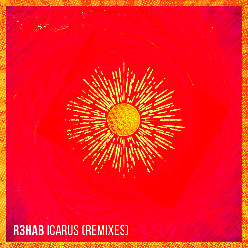 Play & Download Icarus (Remixes) by R3HAB | Napster