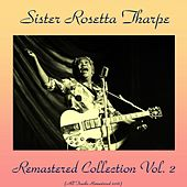 Remastered Collection, Vol. 2 (All Tracks Remastered 2016) by Sister Rosetta Tharpe