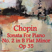 Chopin Sonata For Piano No. 2 In B Flat Minor, Op 35 by The St Petra Russian Symphony Orchestra