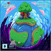 Nerds by Nature - EP by Pegboard Nerds
