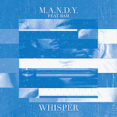 Play & Download Whisper by M.A.N.D.Y. | Napster