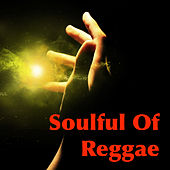 Soulful Of Reggae von Various Artists