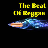 The Beat Of Reggae by Various Artists