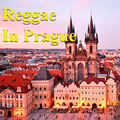 Reggae In Prague by Various Artists