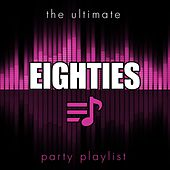 The Ultimate Party Playlist - 80s von Various Artists