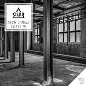 Play & Download Club Session Tech House Edition, Vol. 12 by Various Artists | Napster