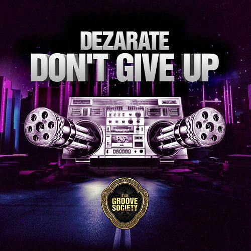 Play & Download Don't Give UP by Dezarate | Napster