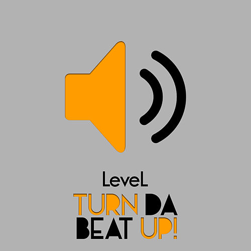 Play & Download Turn Da Beat Up! by Level   Napster