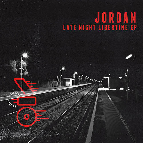 Play & Download Late Night Libertine EP by Jordan | Napster