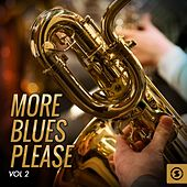 More Blues Please, Vol. 2 by Various Artists