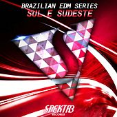 Brazilian EDM Series: Sul & Sudeste by Various Artists