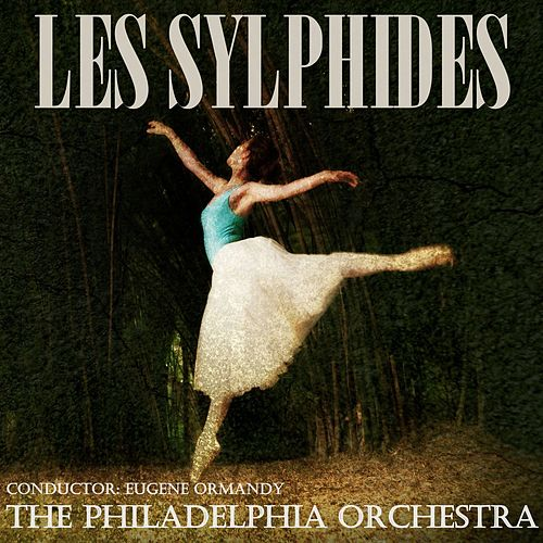 Play & Download Les Sylphides (Ballet) by Eugene Ormandy | Napster