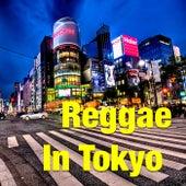 Reggae In Tokyo by Various Artists