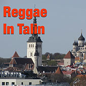 Play & Download Reggae in Talin by Various Artists | Napster