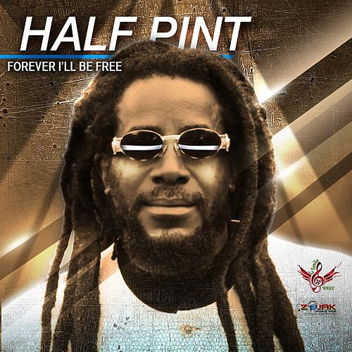 Play & Download Forever I'll Be Free - Single by Half Pint | Napster