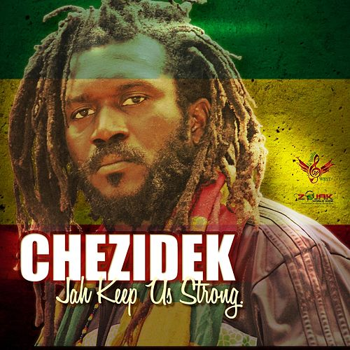 Play & Download Jah Keep Us Strong - Single by Chezidek | Napster