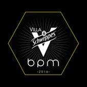 Villa Schweppes BPM 2016 by Various Artists
