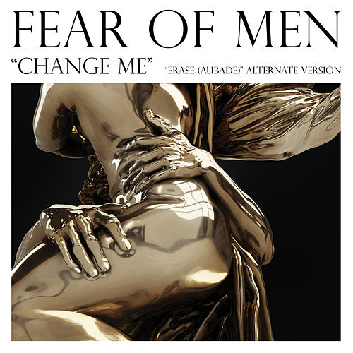 Change Me by Fear Of Men