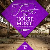 Play & Download Trust in House Music, Vol. 14 by Various Artists | Napster