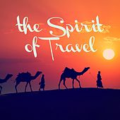 The Spirit of Travel by Various Artists