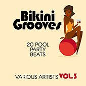 Bikini Grooves (20 Pool Party Beats), Vol. 3 by Various Artists