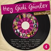 Play & Download Hey Gidi Günler, Vol. 4 (Kadınlar Söylüyor) by Various Artists | Napster